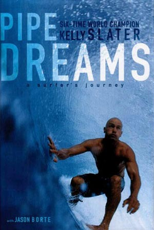 kelly slater pipe dreams Download and read online kindle [pdf] ([books] just posting:) books kelly slater : pipe dreams: mes carnets de surf [kindle] - [pdf] [books] just posting: kelly.