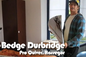 Pro Quiver | Bedge Durbidge | Europe 2011